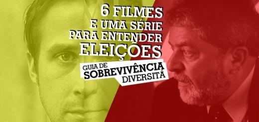 Guia de Sobrevivência: 6 filmes e uma série para entender eleições